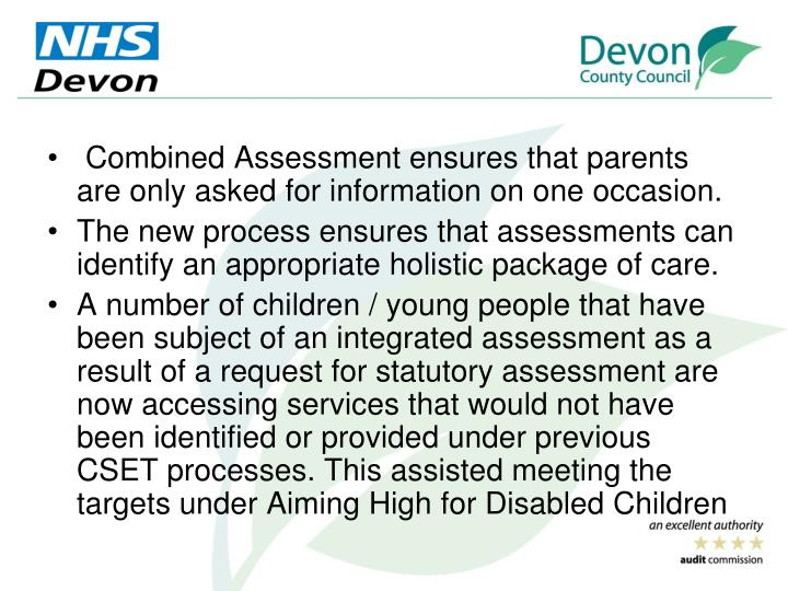 Combined Assessment ensures that parents are only asked for information on one occasion.