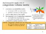 dual demand supply role of congestion volume metric