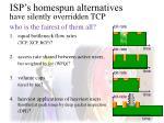isp s homespun alternatives have silently overridden tcp