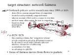 target structure network fairness