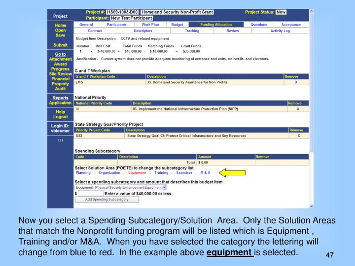 Now you select a Spending Subcategory/Solution  Area.  Only the Solution Areas that match the Nonprofit funding program will be listed which is Equipment ,  Training and/or M&A.  When you have selected the category the lettering will change from blue to red.  In the example above