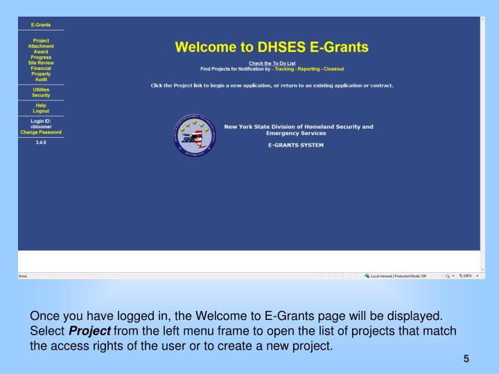 Once you have logged in, the Welcome to E-Grants page will be displayed.  Select