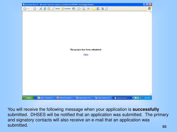 You will receive the following message when your application is
