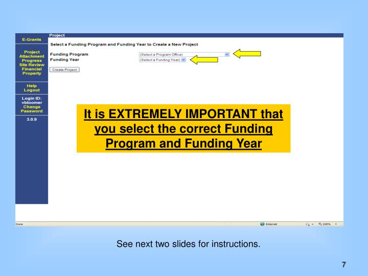 It is EXTREMELY IMPORTANT that you select the correct Funding Program and Funding Year