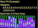 next fit example weights 6 6 5 5 5 4 4 4 4 2 2 2 2 3 3 7 7 5 5 8 8 4 4 5 each bin is 9 feet long