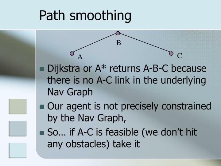 Path smoothing