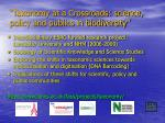 taxonomy at a crossroads science policy and publics in biodiversity