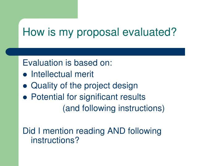 How is my proposal evaluated?