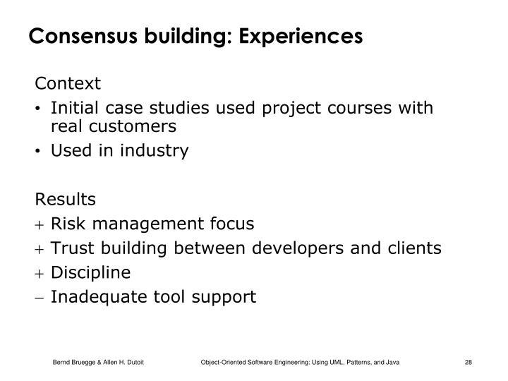 Consensus building: Experiences