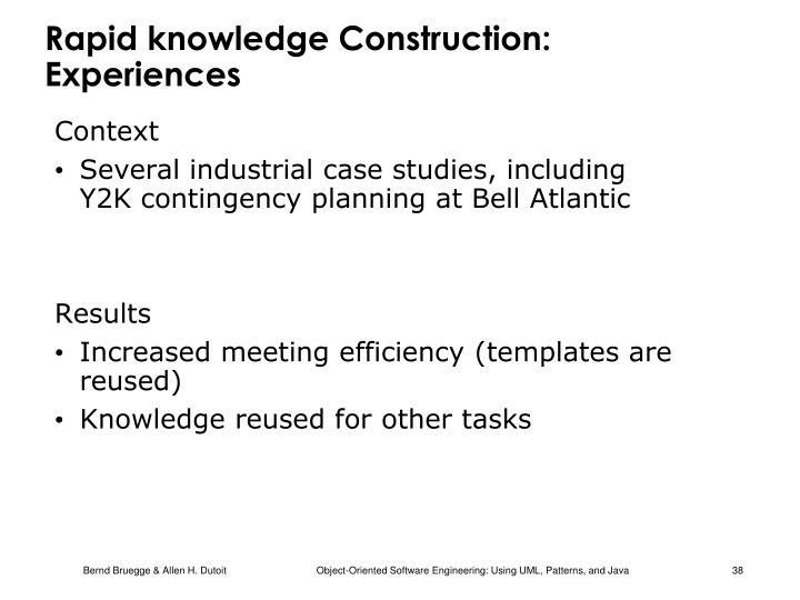 Rapid knowledge Construction: Experiences