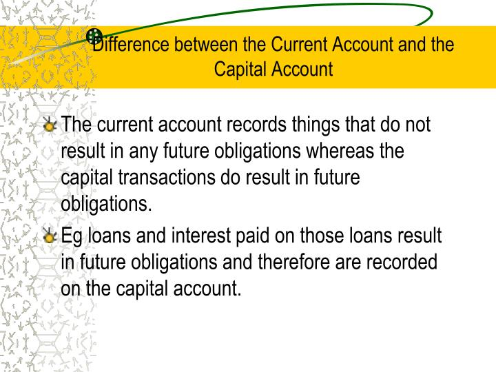 Difference between the Current Account and the Capital Account