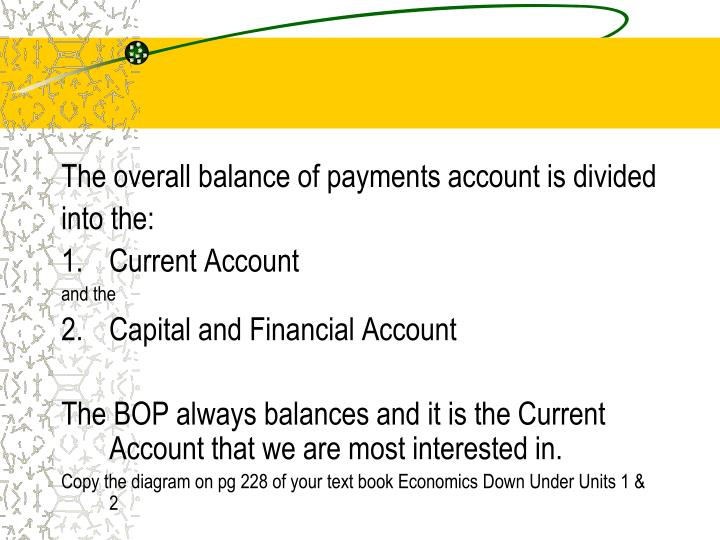 The overall balance of payments account is divided