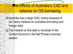 the effects of australia s cad and reliance on os borrowing