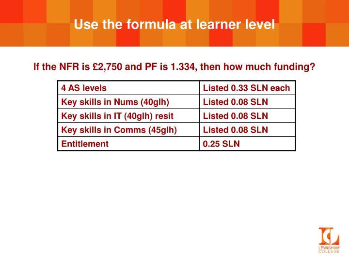 Use the formula at learner level