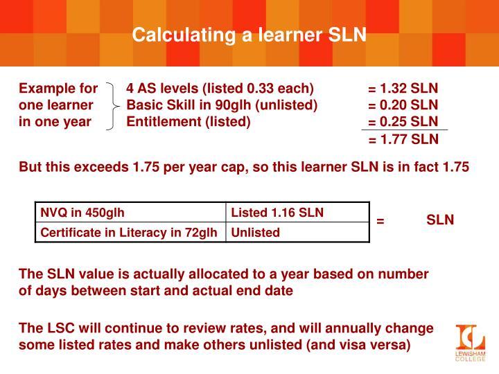 Calculating a learner SLN
