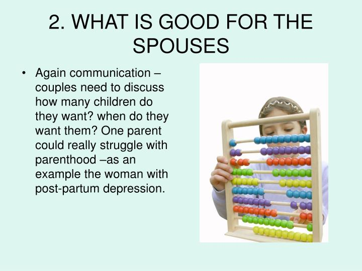 2. WHAT IS GOOD FOR THE SPOUSES