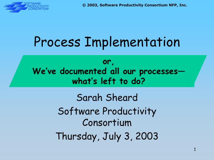 Process implementation