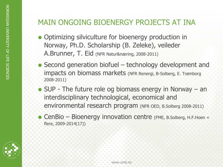 MAIN ONGOING BIOENERGY PROJECTS AT INA