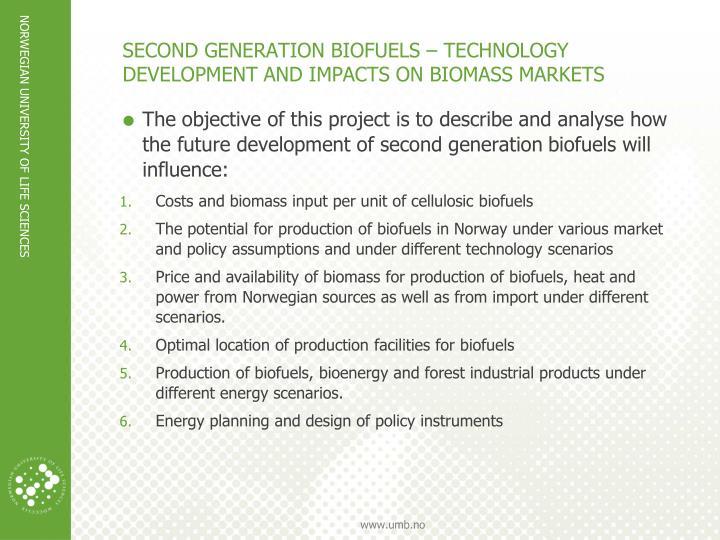 SECOND GENERATION BIOFUELS – TECHNOLOGY DEVELOPMENT AND IMPACTS ON BIOMASS MARKETS