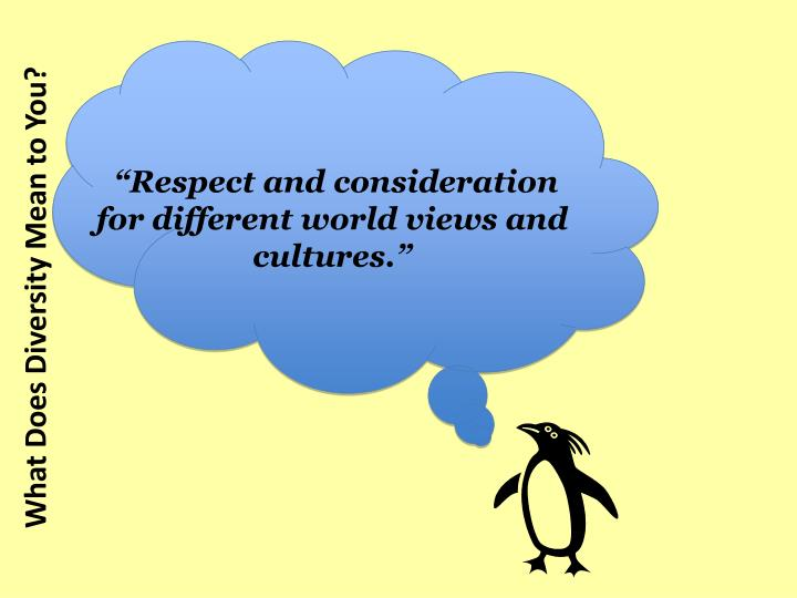 """Respect and consideration for different world views and cultures."""