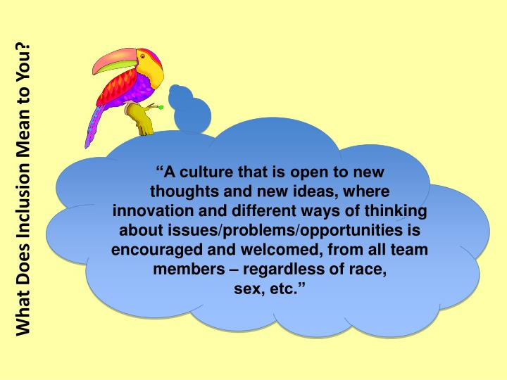 """A culture that is open to new"