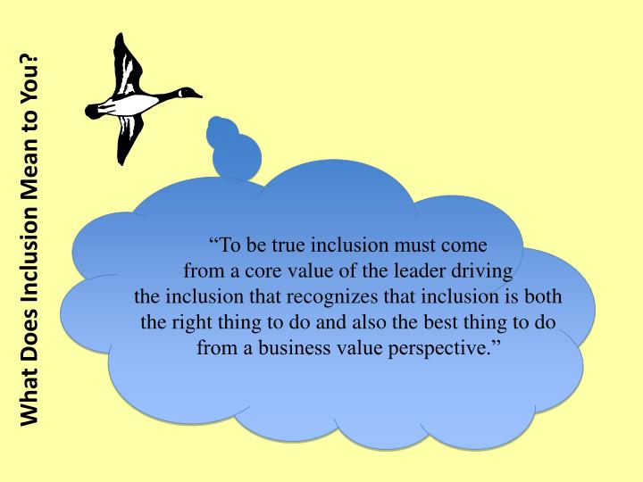 """To be true inclusion must come"