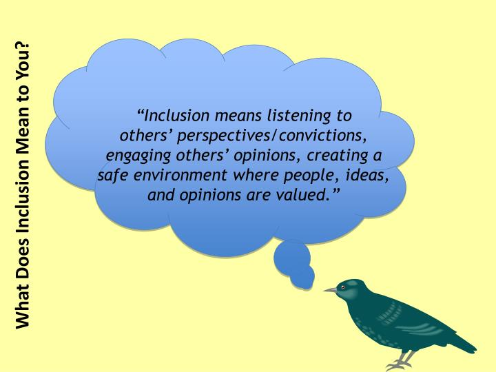 """Inclusion means listening to"