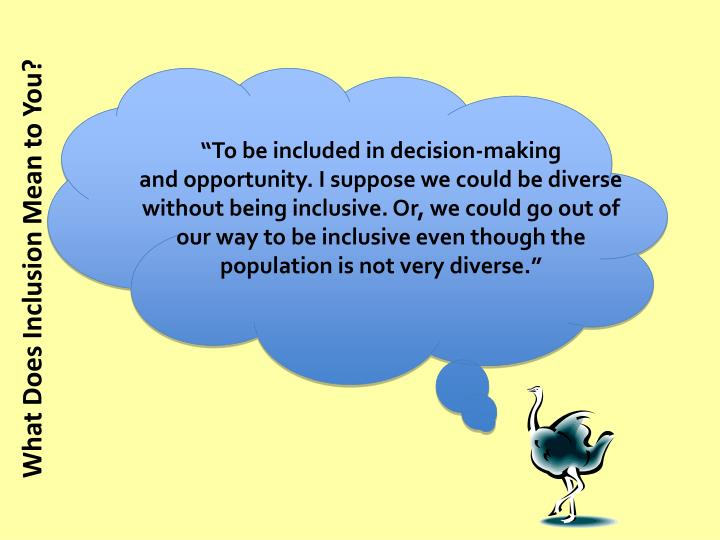 """To be included in decision-making"