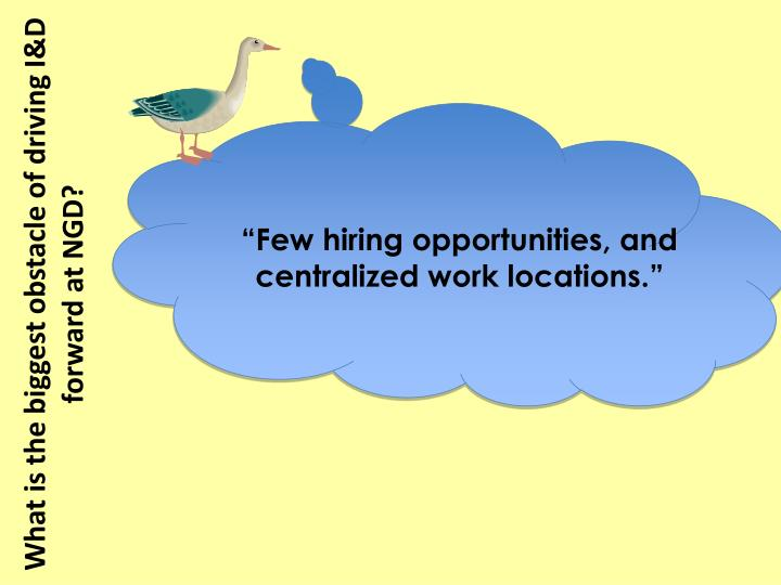 """Few hiring opportunities, and centralized work locations."""