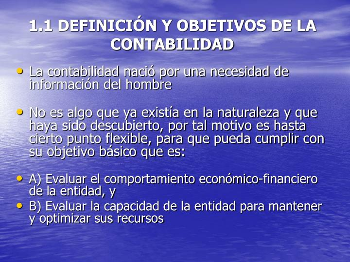 1.1 DEFINICIÓN Y OBJETIVOS DE LA CONTABILIDAD