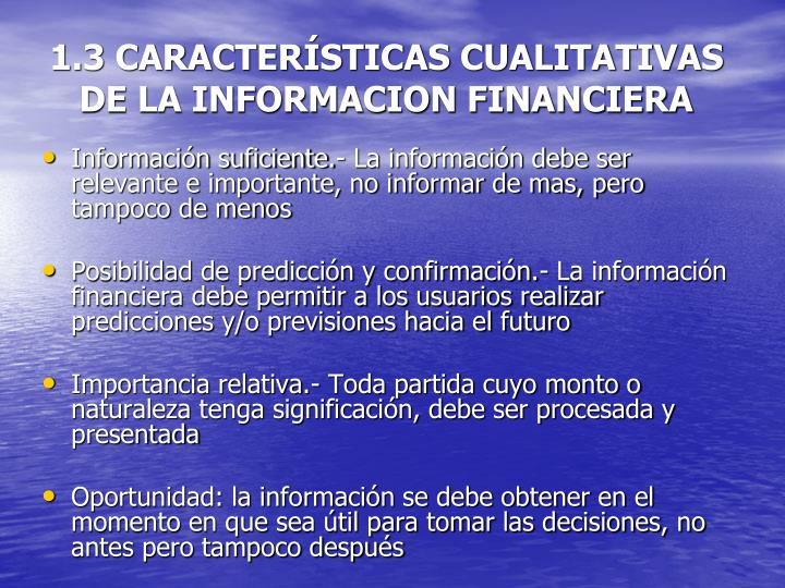 1.3 CARACTERÍSTICAS CUALITATIVAS DE LA INFORMACION FINANCIERA