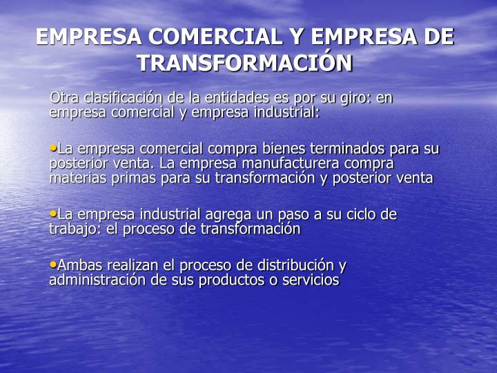 EMPRESA COMERCIAL Y EMPRESA DE TRANSFORMACIÓN
