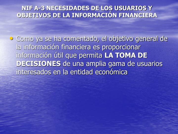 NIF A-3 NECESIDADES DE LOS USUARIOS Y OBJETIVOS DE LA INFORMACIÓN FINANCIERA