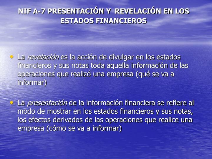 NIF A-7 PRESENTACIÓN Y