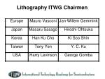 lithography itwg chairmen