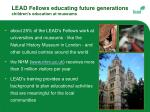 lead fellows educating future generations children s education at museums