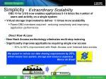 simplicity extraordinary scalability