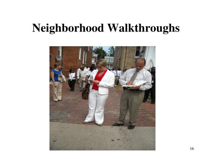 Neighborhood Walkthroughs