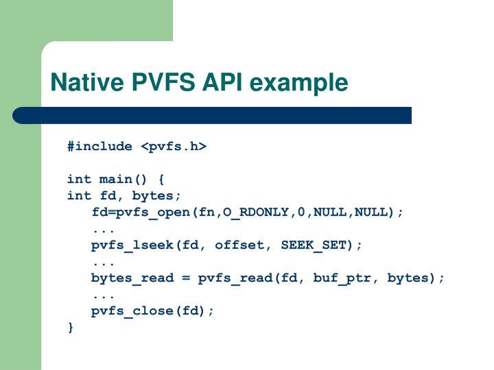 Native PVFS API example