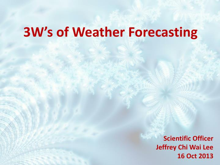 3W's of Weather Forecasting