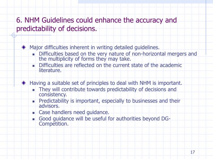 6. NHM Guidelines could enhance the accuracy and predictability of decisions.