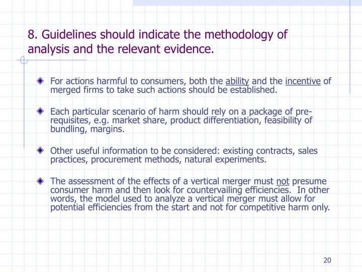 8. Guidelines should indicate the methodology of analysis and the relevant evidence.