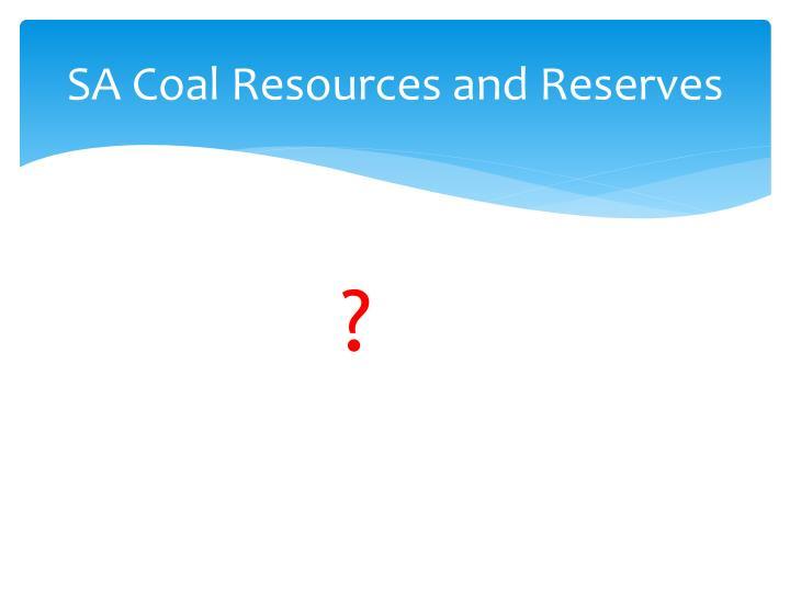 SA Coal Resources and Reserves