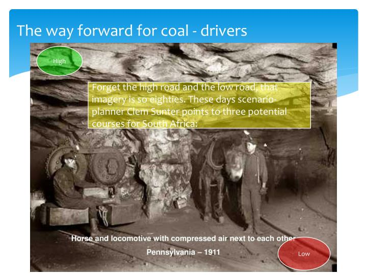 The way forward for coal - drivers