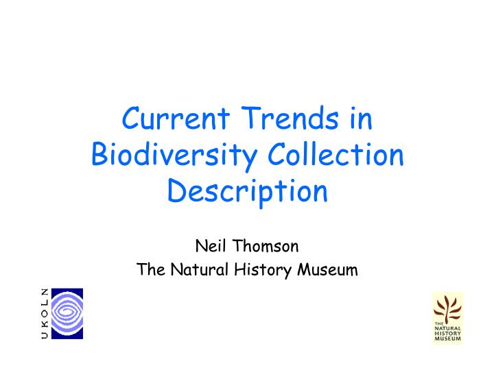 Current trends in biodiversity collection description
