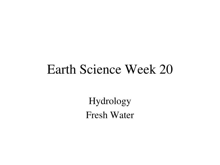 Earth science week 20