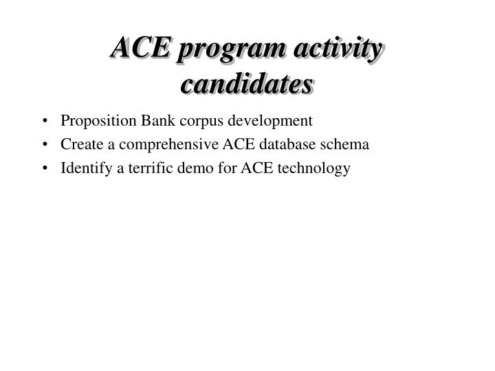 ACE program activity candidates