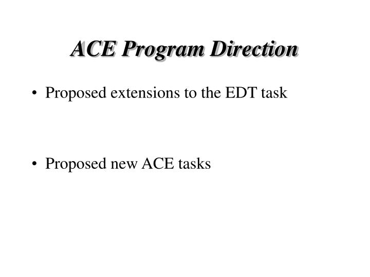 ACE Program Direction
