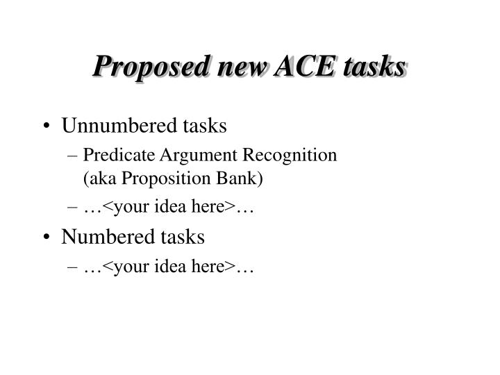 Proposed new ACE tasks