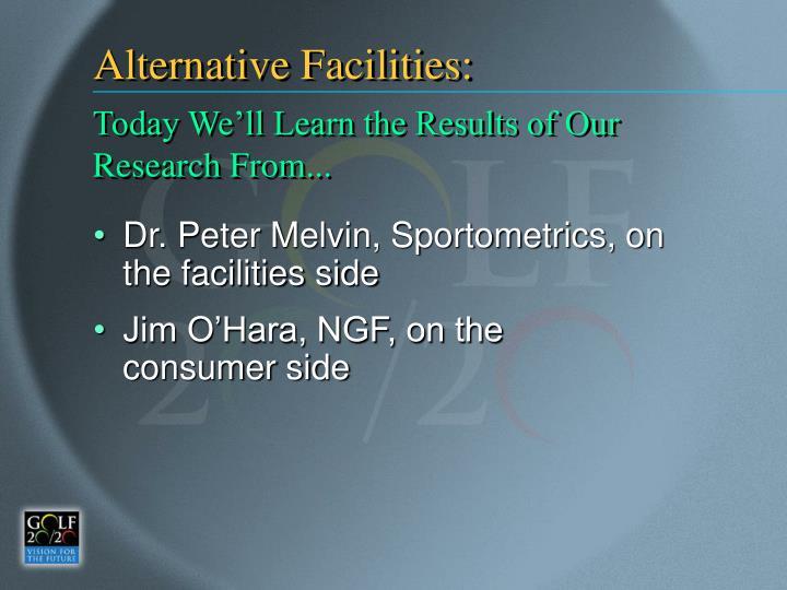 Alternative Facilities: